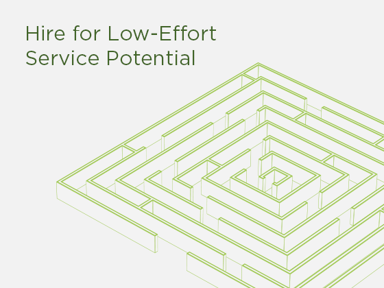 Hire for Low-Effor Service Potential