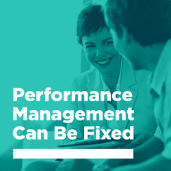 Performance Management Can Be Fixed