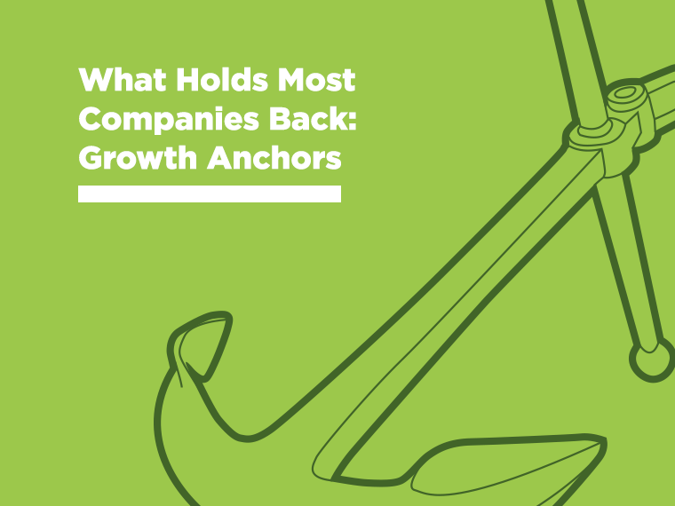 What Holds Most Companies Back: Growth Anchors