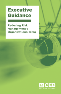 Reducing Risk Management's Organizational Drag