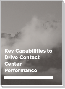 Key Capabilities to Drive Contact Center Performance
